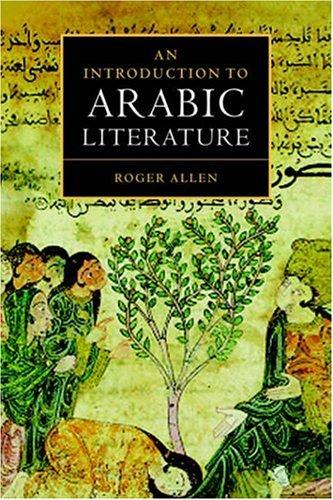 An Introduction to Arabic Literature by Roger Allen