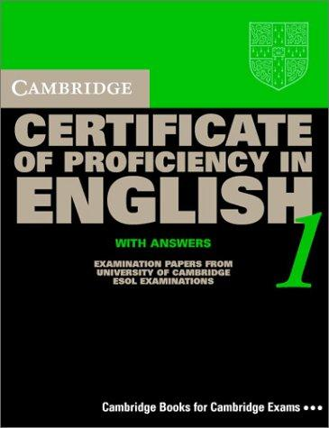 Cambridge Certificate of Proficiency in English 1 Student's Book with Answers by University of Cambridge Local Examinations Syndicate