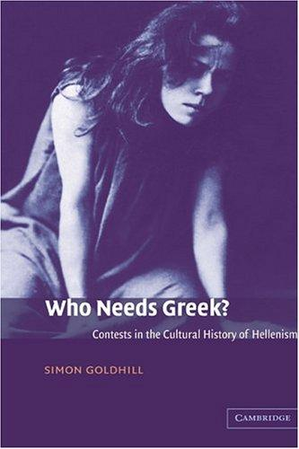 Who needs Greek? by Simon Goldhill