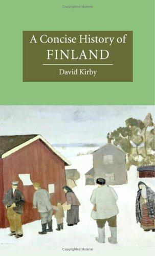 A Concise History of Finland (Cambridge Concise Histories) by David Kirby