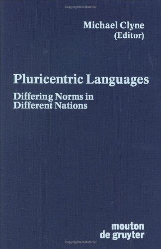 Pluricentric Languages by Michael Clyne