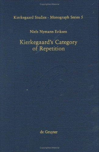Kierkegaard's Category of Repetition by Niels Nymann Eriksen