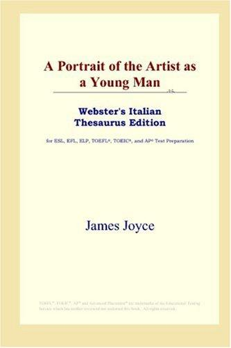 A Portrait of the Artist as a Young Man (Webster's Italian Thesaurus Edition)