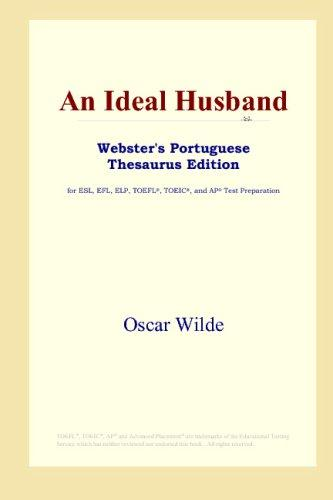 An Ideal Husband (Webster's Portuguese Thesaurus Edition)