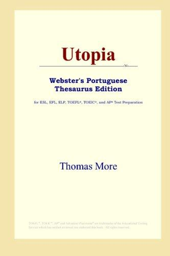 Utopia (Webster's Portuguese Thesaurus Edition) by Thomas More