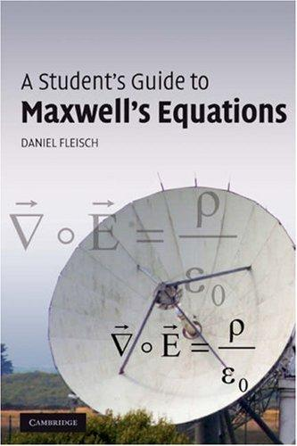 A Student's Guide to Maxwell's Equations by Daniel Fleisch