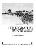 Lithographic prints from stone and plate by Manly Miles Banister