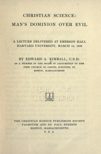 Christian science: man's dominion over evil by Edward A. Kimball