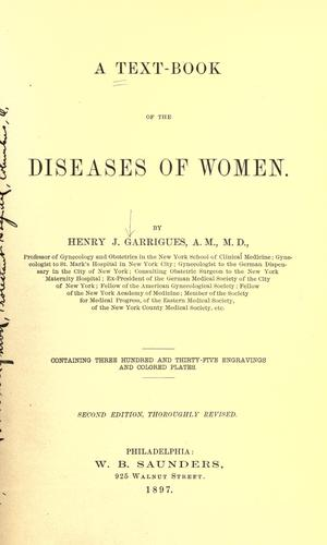 A text-book of the diseases of women by Henry Jacques Garrigues