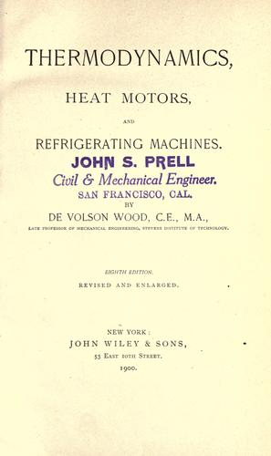 Thermodynamics, heat motors, and refrigerating machines by Wood, De Volson