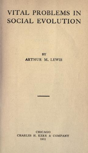 Vital problems in social evolution by Arthur M. Lewis
