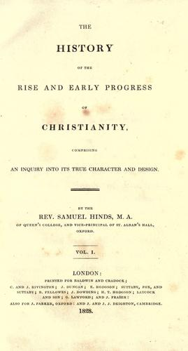 The history of the rise and early progress of Christianity by Samuel Hinds