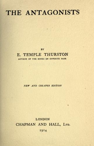 The Antagonists by Ernest Temple Thurston