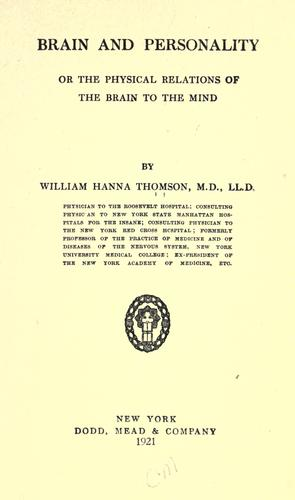 Brain and personality by William Hanna Thomson