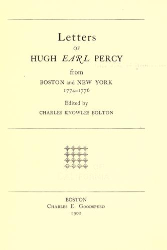 Letters of Hugh, Earl Percy, from Boston and New York, 1774-1776