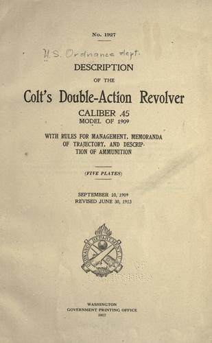 Description of the Colt's double-action revolver, caliber .45, model of 1909 by