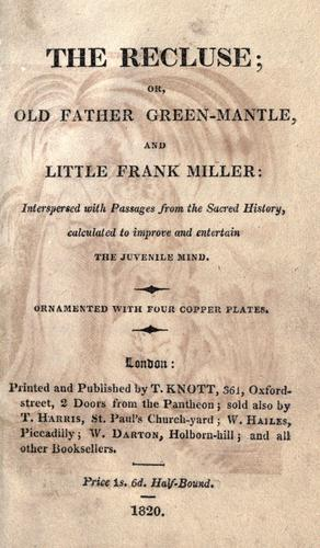 The Recluse, or, Old Father Green-Mantle, and Little Frank Miller by