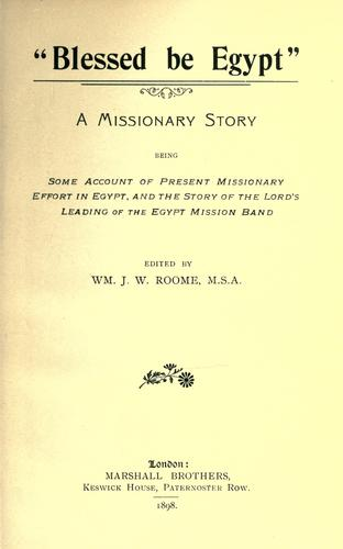 Blessed be Egypt by William J. W. Roome