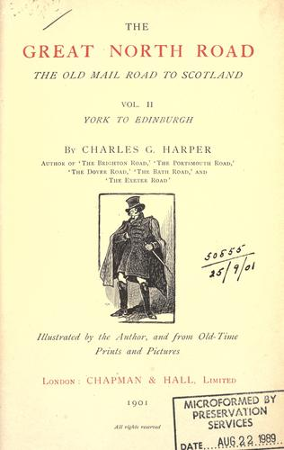 The Great North Road, the old mail road to Scotland by Harper, Charles G.