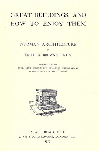 Norman architecture by Edith A. Browne