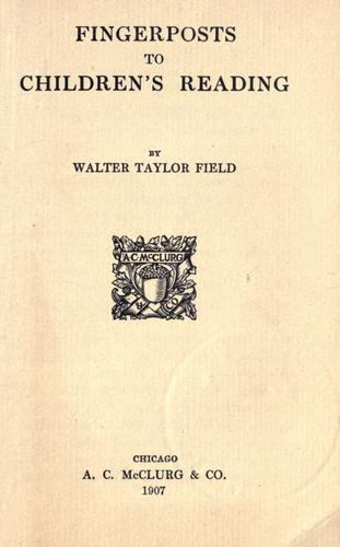 Fingerposts to children's reading by Walter Taylor Field