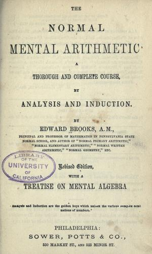 The normal mental arithmetic by Brooks, Edward