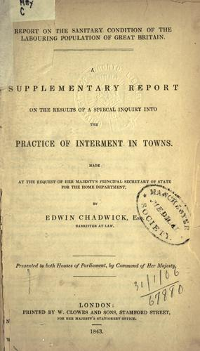 Report on the sanitary condition of the labouring population of Great Britain by Edwin Chadwick