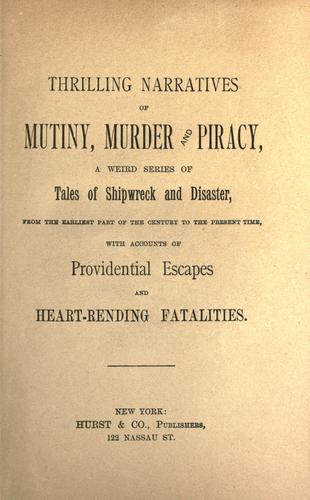 Thrilling narratives of mutiny, murder and piracy by