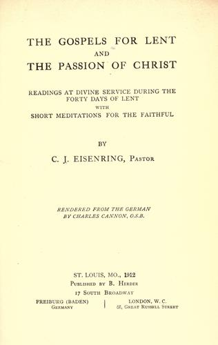 The Gospels for Lent and the Passion of Christ by C. J. Eisenring