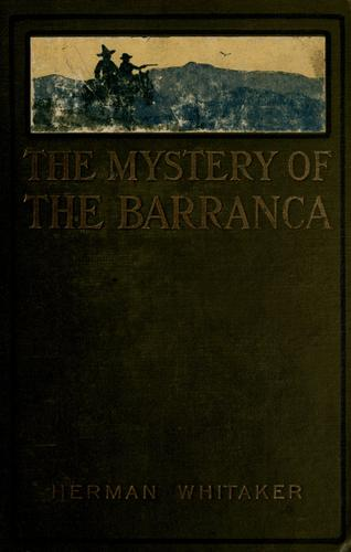 The mystery of the barranca by Herman Whitaker