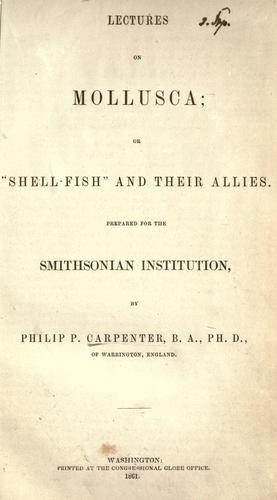 Lectures on Mollusca by Carpenter, Philip P.