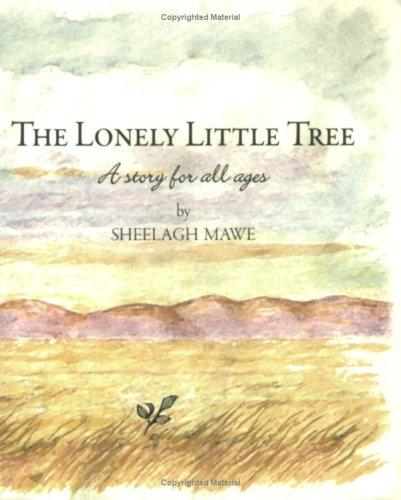 The Lonely Little Tree by Sheelagh Mawe