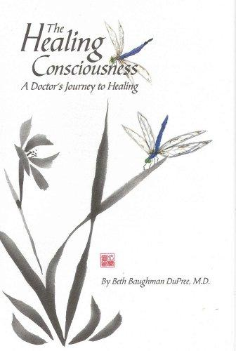 The Healing Consciousness by Beth Baughman DuPree