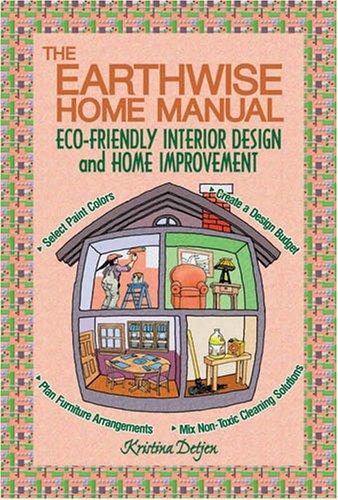 The Earthwise Home Manual by Kristina D. Detjen