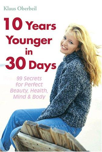 10 Years Younger in 30 Days by Klaus Oberbeil