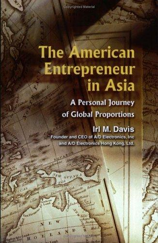 The American Entrepreneur in Asia by Irl M. Davis