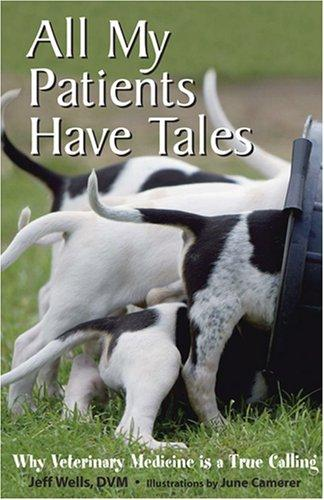 All My Patients Have Tales by Jeff Wells
