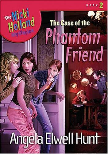 The Case of the Phantom Friend (The Nicki Holland Series) by Angela Hunt
