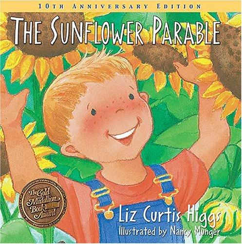 Sunflower Parable: Special 10th Anniversary Edition (Parable Series) by Higgs, Liz Curtis