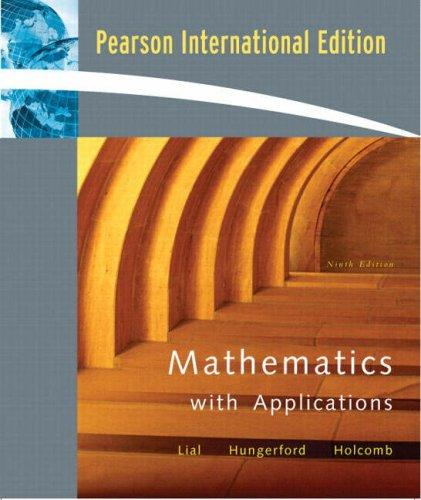Mathematics with Applications by Margaret L. Lial, Thomas Hungerford, John H. Holcomb