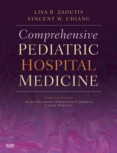 Comprehensive Pediatric Hospital Medicine by Lisa B. Zaoutis, Vincent W. Chiang