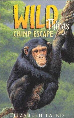 Chimp Escape (Wild Things) by Elizabeth Laird