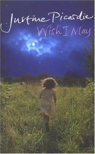 Wish I may by Justine Picardie