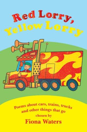 Red Lorry, Yellow Lorry by Fiona Waters