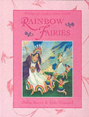 Rainbow Fairies (Where Do Fairies Come From?) by Julia Rowe