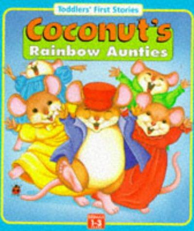 Coconut's Rainbow Aunties (Toddler's First Words) by Sue Inman