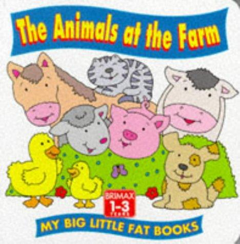 The Animals at the Farm (My Big Little Fat Books) by Lorna Read