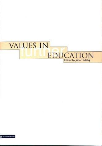 Values in Further Education by John Halliday