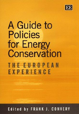 A Guide to Policies for Energy Conservation by Frank J. Convery
