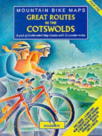 Great Routes in the Cotswolds (Goldeneye Mountain Bike Maps) by A.L. Churcher
